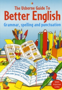 Usborne Guide to Better English : Grammar, Spelling and Punctuation, Paperback