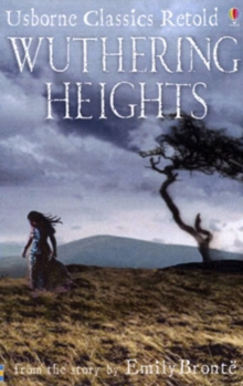Wuthering Heights : From the Novel by Emily Bronte, Paperback