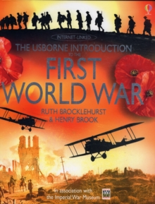 The Usborne Introduction to the First World War : In Association with the Imperial War Museum, Hardback