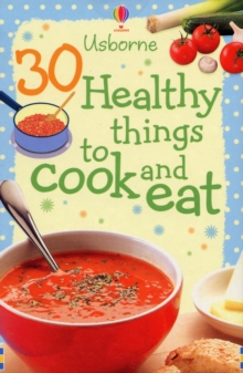 30 Healthy Things to Make and Cook, Cards Book