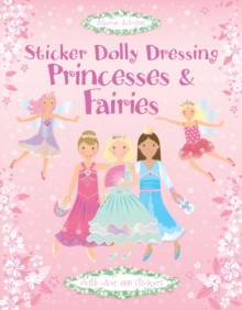 Sticker Dolly Dressing Princesses and Fairies, Hardback