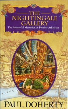 The Nightingale Gallery : Being the First of the Sorrowful Mysteries of Brother Athelstan, Paperback