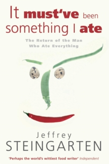 It Must've Been Something I Ate : The Return of the Man Who Ate Everything, Paperback
