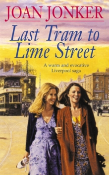 Last Tram to Lime Street : A Moving Saga of Love and Friendship from the Streets of Liverpool, Paperback