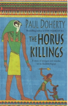 The Horus Killings : A Story of Intrigue and Murder Set in Ancient Egypt, Paperback Book