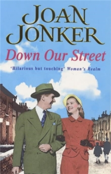 Down Our Street : Friendship, Family and Love Collide in This Wartime Saga, Paperback