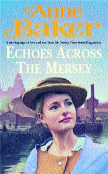 Echoes Across the Mersey : A Poignant Saga of Love in a Desperate Time, Paperback