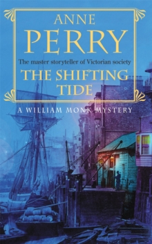 The Shifting Tide : William Monk Mystery 14, Paperback