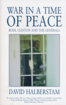 War in a Time of Peace : Bush, Clinton and the Generals, Paperback