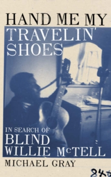 Hand Me My Travelin' Shoes, Hardback