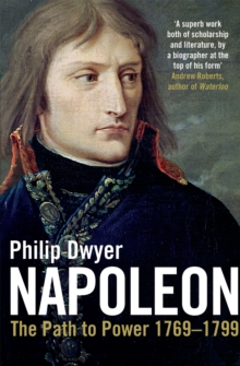 Napoleon : Path to Power 1769 - 1799 v. 1, Paperback Book