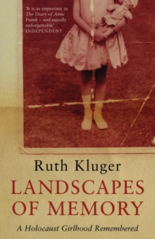 Landscapes of Memory : A Holocaust Girlhood Remembered, Paperback
