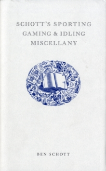 Schott's Sporting, Gaming and Idling Miscellany, Hardback