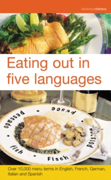 Eating Out in Five Languages : Over 10,000 Menu Terms in English, French, German, Italian, Spanish, Paperback