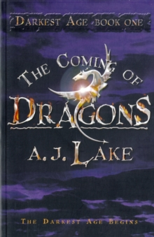 The Coming of Dragons : The Darkest Age No. 1, Paperback