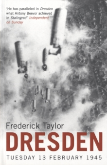 Dresden : Tuesday, 13 February, 1945, Paperback