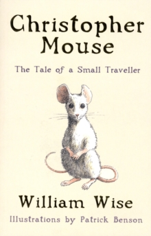Christopher Mouse : The Tale of a Small Traveller, Paperback