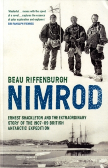 """Nimrod"" : The Extraordinary Story of Shackleton's First Expedition, Paperback"