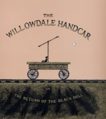 The Willowdale Handcar : or, the Return of the Black Doll, Hardback