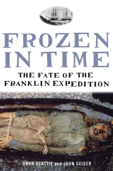 Frozen in Time : The Fate of the Franklin Expedition, Paperback