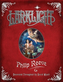 Larklight : Or the Revenge of the White Spiders! or to Saturn's Rings and Back!, Hardback
