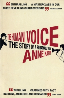 The Human Voice : The Story of a Remarkable Talent, Paperback