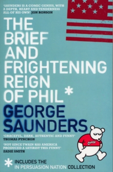 The Brief and Frightening Reign of Phil : (Includes the 'In Persuasion Nation' Collection), Paperback