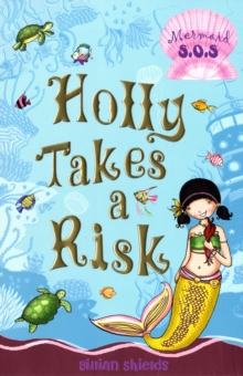 Holly Takes a Risk : Mermaid SOS No. 4, Paperback