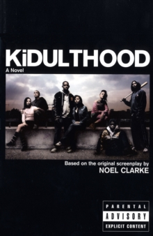 Kidulthood : Based on the Screenplay by Noel Clarke, Paperback
