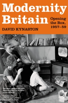 Modernity Britain : Book One: Opening the Box, 1957-1959, Hardback