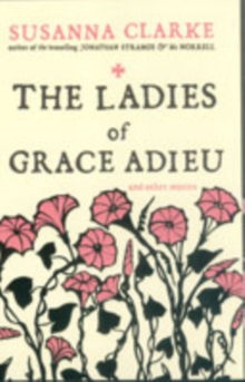 The Ladies of Grace Adieu : and Other Stories, Paperback
