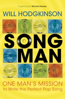 Song Man : One Man's Mission to Write the Perfect Pop Song, Paperback