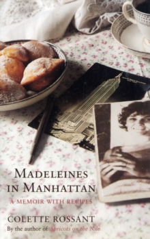 Madeleines in Manhattan : A Memoir with Recipes, Paperback Book