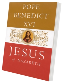 Jesus of Nazareth : From the Baptism in the Jordan to the Transfiguration, Paperback