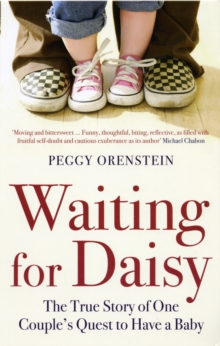 Waiting for Daisy : The True Story of One Couple's Quest to Have a Baby, Paperback
