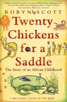 Twenty Chickens for a Saddle : The Story of an African Childhood, Paperback Book