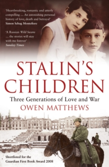Stalin's Children : Three Generations of Love and War, Paperback