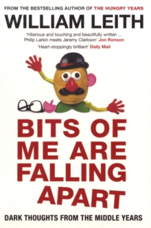 Bits of Me are Falling Apart : Dark Thoughts from the Middle Years, Paperback Book