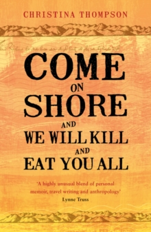 Come on Shore and We Will Kill and Eat You All, Paperback