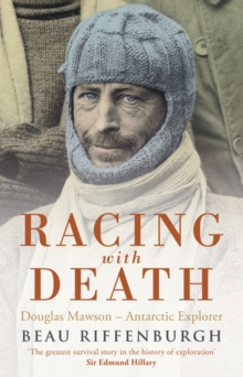 Racing with Death : Douglas Mawson - Antarctic Explorer, Paperback Book