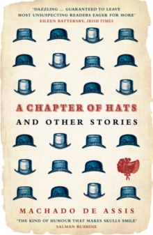 A Chapter of Hats : Selected Stories, Paperback