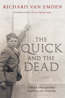 The Quick and the Dead : Fallen Soldiers and Their Families in the Great War, Hardback
