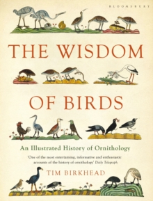 The Wisdom of Birds : An Illustrated History of Ornithology, Paperback
