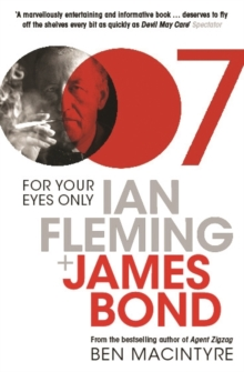 For Your Eyes Only : Ian Fleming and James Bond, Paperback