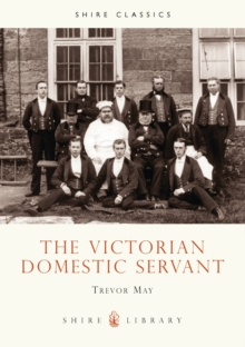 The Victorian Domestic Servant, Paperback