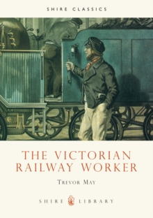 The Victorian Railway Worker, Paperback