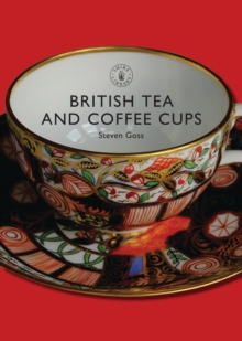British Tea and Coffee Cups, 1745-1940, Paperback