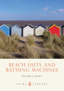 Beach Huts and Bathing Machines, Paperback