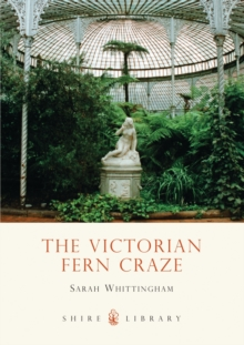 The Victorian Fern Craze, Paperback