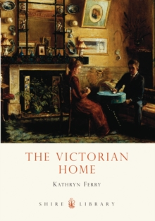The Victorian Home, Paperback